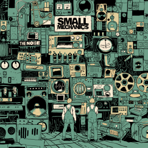 Small Mechanics - The Noise EP